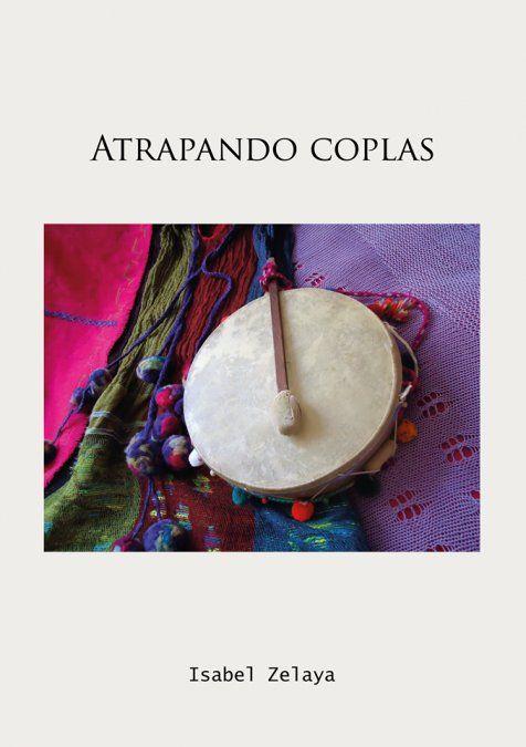 """""""Atrapando Coplas"""" de Isabel Zelaya"""