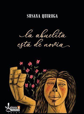 Aproximaciones a La abuelita está de novia, de Susana Quiroga