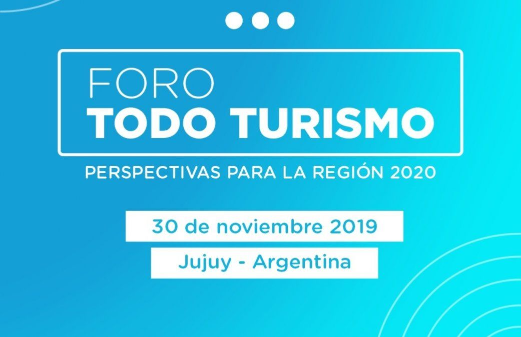 Jujuy sede del Foro Todo Turismo