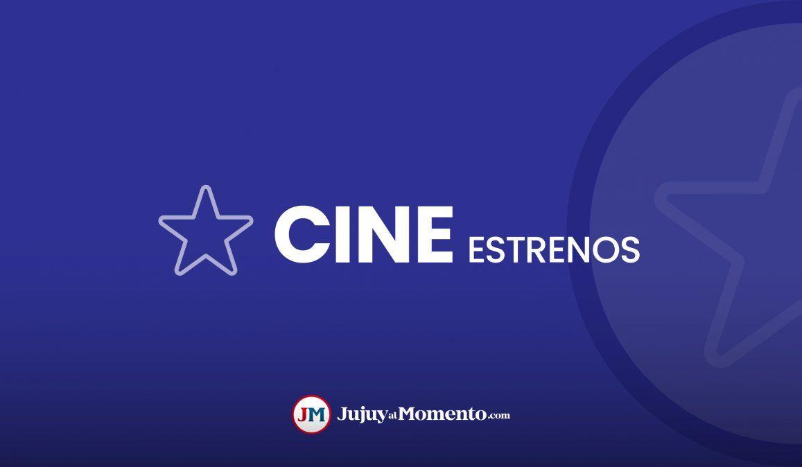 Estrenos del Cine en Jujuy y Palpalá